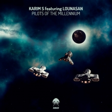 Karim S feat Lounasan - Pilots of the Millennium - cover